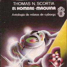 Libros de segunda mano: NOVELA-EL HOMBRE MAQUINA THOMAS N SCORTIA SF 32 CIENCIA FICCION. Lote 53468161