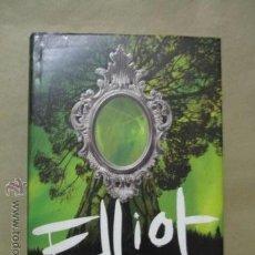 Libros de segunda mano: ELLIOT. TOMCLYDE. LONDAIZ MONTIEL. ED.MONTENA 1ª ED. 2006. Lote 53833438