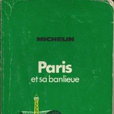 Libros de segunda mano: PARIS Y SA BANLIEU. PARIS Y ALRREDEDORES. EN FRANCES .1976 GUIA MICHELIN VERDE . MAPAS .. Lote 53837741