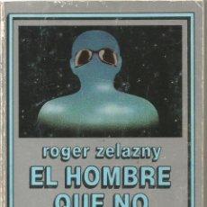 Libros de segunda mano: ROGER ZELAZNY. EL HOMBRE QUE NO EXISTIA. EDHASA NEBULAE. Lote 53985070