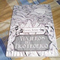 Libros de segunda mano: VIAJEROS DEL PICOTEÓRICO RAFAEL LINDEM ANTONIO HERNÁNDEZ DISSIDENT TALES EDITORIAL 2015. Lote 54306557