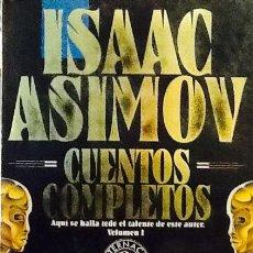Libros de segunda mano: CUENTOS COMPLETOS. VOLUMEN I. ISAAC ASIMOV.1ª EDICIÓN EDICIONES B.. Lote 98614456