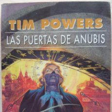 Libros de segunda mano: TIM POWERS - LAS PUERTAS DE ANUBIS - GIGAMESH 2004. Lote 54390953