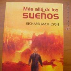 Libros de segunda mano: MÁS ALLÁ DE LOS SUEÑOS. RICHARD MATHESON. LA FACTORÍA DE IDEAS. NUEVO.. Lote 195515720