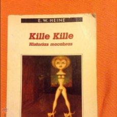 Libros de segunda mano: KILLE KILLE HISTORIAS MACABRAS E W HEINE. Lote 54679794