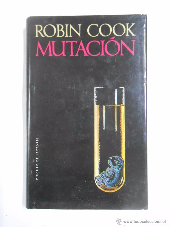 MUTACION. ROBIN COOK. TAPA DURA. CIRCULO DE LECTORES. TDK267 (Libros de Segunda Mano (posteriores a 1936) - Literatura - Narrativa - Ciencia Ficción y Fantasía)