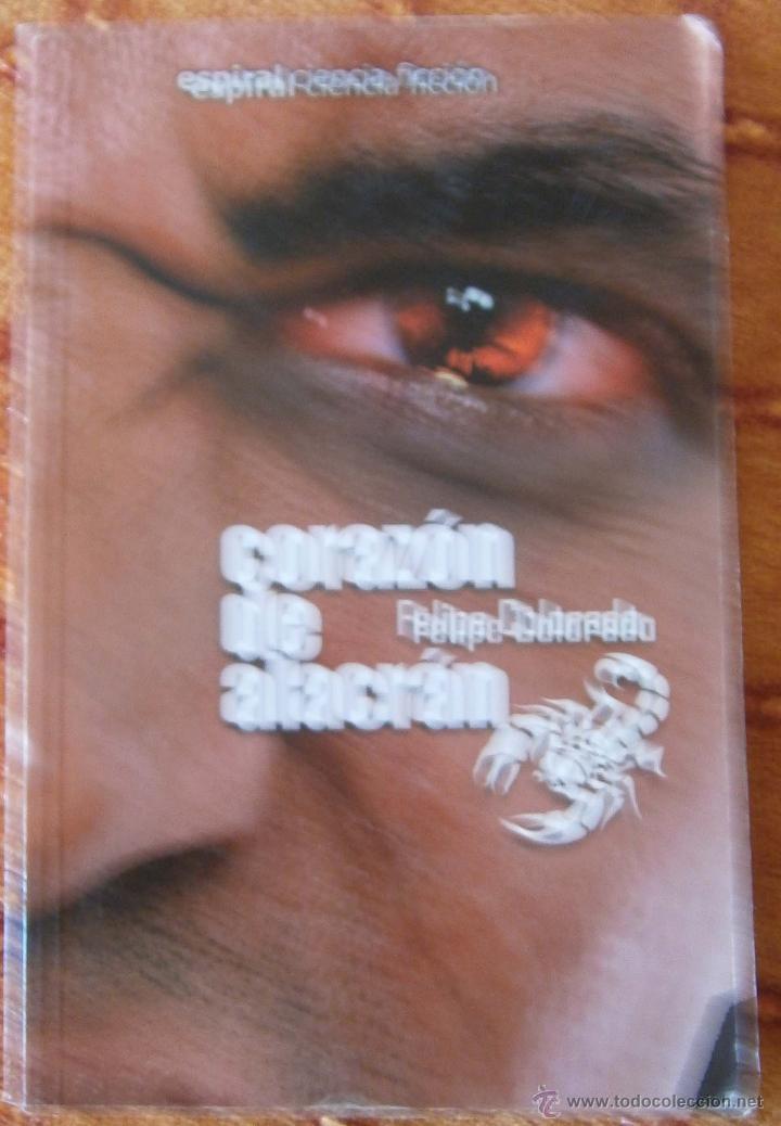 CORAZÓN DE ALACRÁN - FELIPE COLORADO - ESPIRAL CIENCIA FICCIÓN (Libros de Segunda Mano (posteriores a 1936) - Literatura - Narrativa - Ciencia Ficción y Fantasía)