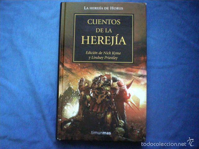 LIBRO CUENTOS DE LA HEREJIA 2009 WARHAMMER 40000 HORUS 10 TIMUN MAS TAPA DURA ED LIMITADA 465 segunda mano