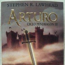 Libros de segunda mano: ARTURO (CICLO PENDRAGON III) - STEPHEN R. LAWHEAD - TIMUN MAS 2008. Lote 55179569