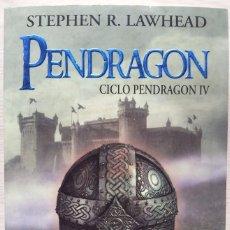 Libros de segunda mano: PENDRAGON (CICLO PENDRAGON IV) - STEPHEN R. LAWHEAD - TIMUN MAS 2008. Lote 55179789