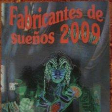 Libros de segunda mano: FABRICANTES DE SUEÑOS 2009. Lote 55242443