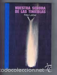 NUESTRA SEÑORA DE LAS TINIEBLAS. FRITZ LEIBER (Libros de Segunda Mano (posteriores a 1936) - Literatura - Narrativa - Ciencia Ficción y Fantasía)