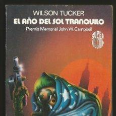 Libros de segunda mano: SUPER FICCION 85 EL AÑO DEL SOL TRANQUILO, WILSON TUCKER. MARTINEZ ROCA 1983. Lote 141832765