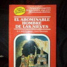 Libros de segunda mano: TIMUN MAS.ELIGE TU PROPIA AVENTURA Nº 4.EL ABOMINABLE HOMBRE DE LAS NIEVES.. Lote 56180090