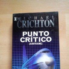 Libros de segunda mano: MICHAEL CRICHTON - PUNTO CRÍTICO - PLAZA & JANES. Lote 56311972