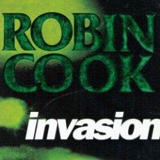Libros de segunda mano: INVASIÓN. - ROBIN COOK.. Lote 56358841