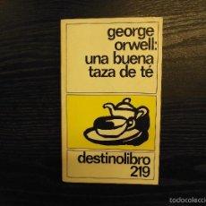 Libros de segunda mano: UNA BUEZA TAZA DE CAFE, GEORGE ORWELL. Lote 56742223
