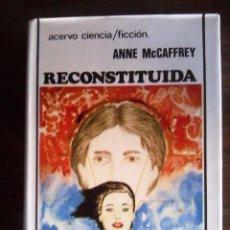 Libros de segunda mano: RECONSTITUIDA DE ANNE MCCAFFREY TAPA DURA. Lote 56744890