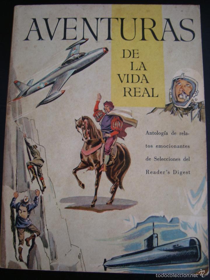 AVENTURAS DE LA VIDA REAL. RELATOS EMOCIONANTES DE SELECCIONES READER´S DIGEST 1960. (Libros de Segunda Mano (posteriores a 1936) - Literatura - Narrativa - Ciencia Ficción y Fantasía)