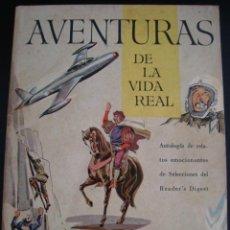 Libros de segunda mano: AVENTURAS DE LA VIDA REAL. RELATOS EMOCIONANTES DE SELECCIONES READER´S DIGEST 1960.. Lote 57016415