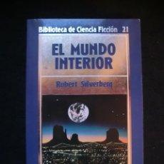Libros de segunda mano: BIBLIOTECA DE CIENCIA FICCIÓN Nº 21. EL MUNDO INTERIOR. Lote 143106688