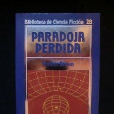 Libros de segunda mano: BIBLIOTECA DE CIENCIA FICCIÓN Nº 28. PARADOJA PERDIDA. Lote 143106726