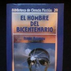 Libros de segunda mano: BIBLIOTECA DE CIENCIA FICCIÓN Nº 29. EL HOMBRE DEL BICENTENARIO. Lote 143106754