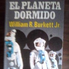 Libros de segunda mano: EL PLANETA DORMIDO DE WILLIAM R. BURKETT JR.. Lote 57593089