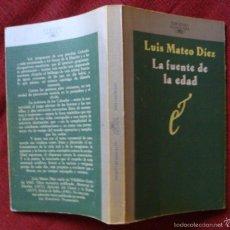 Libros de segunda mano: ALFAGUARA-1987-LUIS MATEO DÍEZ-LA FUENTE DE LA EDAD-¡OFERTA MAS DE DOS LIBROS DESCUENTO 20%!. Lote 57671382
