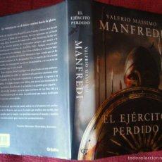 Libros de segunda mano: EL EJÉRCITO PERDIDO-VALERIO MASSIMO MANFREDI-GRIJALBO 2008 ¡OFERTA MAS DE 4 LIBROS DESCUENTO 30%!. Lote 57716431