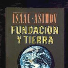 Libros de segunda mano: FUNDACIÓN Y TIERRA - ISAAC ASIMOV . Lote 57747346