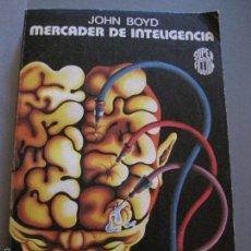 Libros de segunda mano: NOVELA- MERCADER DE INTELIGENCIA JOHN BOYD CIENCIA FICCION 29. Lote 254679280