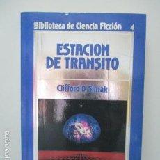Libros de segunda mano: ESTACIÓN DE TRÁNSITO / BIBLIOTECA DE CIENCIA FICCIÓN Nº 4 / ORBIS 1986 CLIFFORD D. SIMAK . Lote 58208168