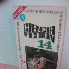 Libros de segunda mano: CIENCIA FICCION SELECCION 14. EDITORIAL BRUGUERA 1975.. Lote 58406639
