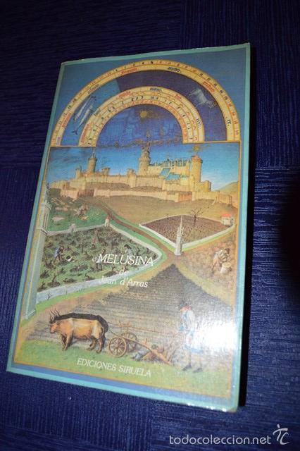 MELUSINA O LA NOBLE HISTORIA DE LUSIGNAN - JEAN D'ARRAS (Libros de Segunda Mano (posteriores a 1936) - Literatura - Narrativa - Ciencia Ficción y Fantasía)