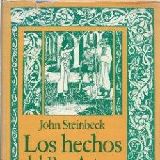 Libros de segunda mano: JOHN STEINBECK, LOS HECHOS DEL REY ARTURO Y SUS NOBLES CABALLEROS. EDHASA SUDAMERICANA 1980. Lote 58465951