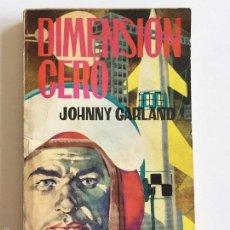 Libros de segunda mano: DIMENSIÓN CERO - JOHNNY GARLAND - EDICIONES TORAY 1962 - COLECCIÓN ESPACIO ESTRA 16. Lote 58549349
