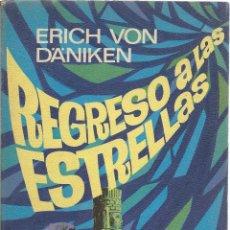 Libros de segunda mano: ERICH VON DANIKEN: REGRESO A LAS ESTRELLAS. PLAZA&JANÉS, 5ª EDICIÓN OCTUBRE 1978. Lote 59159375