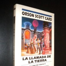 Libros de segunda mano: LA LLAMADA DE LA TIERRA / LA SAGA DEL RETORNO II / ORSON SCOTT CARD. Lote 59749284