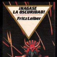 Libros de segunda mano: ¡HAGASE LA OSCURIDAD! - FRITZ LEIBER *. Lote 59956807