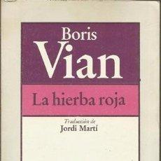 Libros de segunda mano: BORIS VIAN -LA HIERBA ROJA -1º ED. 1979. Lote 60611155