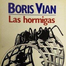 Libros de segunda mano: BORIS VIAN -LAS HORMIGAS - 2ª ED. 1983. Lote 60611611