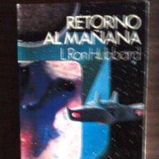 Libros de segunda mano: RETORNO AL MAÑANA DE L.RON HUBBARD. Lote 60657567