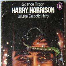 Libros de segunda mano: BILL, THE GALACTIC HERO – HARRY HARRISON. PEDIDO MÍNIMO: 6 EUROS. Lote 60686803