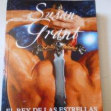Libros de segunda mano: EL REY DE LAS ESTRELLAS SUSAN GRANT NOVELA DE CIENCIA FICCION Y ROMANTICA. Lote 60944327