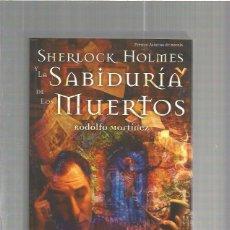 Libros de segunda mano: SHERLOCK HOLMES SABIDURIA MUERTOS. Lote 61072239
