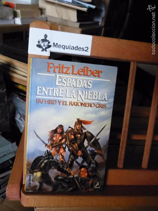 ESPADAS ENTRE LA NIEBLA - FRITZ LEIBER (COL. FANTASY MARTÍNEZ ROCA) (Libros de Segunda Mano (posteriores a 1936) - Literatura - Narrativa - Ciencia Ficción y Fantasía)