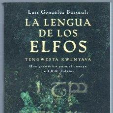 Libros de segunda mano: LA LENGUA DE LOS ELFOS POR LUIS GONZÁLEZ BAIXAULI - J.R.R.TOLKIEN -TENGWESTA KWENYAVA-MINOTAURO 2002. Lote 251722010