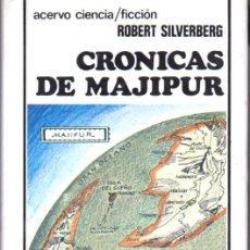Libros de segunda mano: SILVERBERG : CRÓNICAS DE MAJIPUR (ACERVO, 1983). Lote 63118920