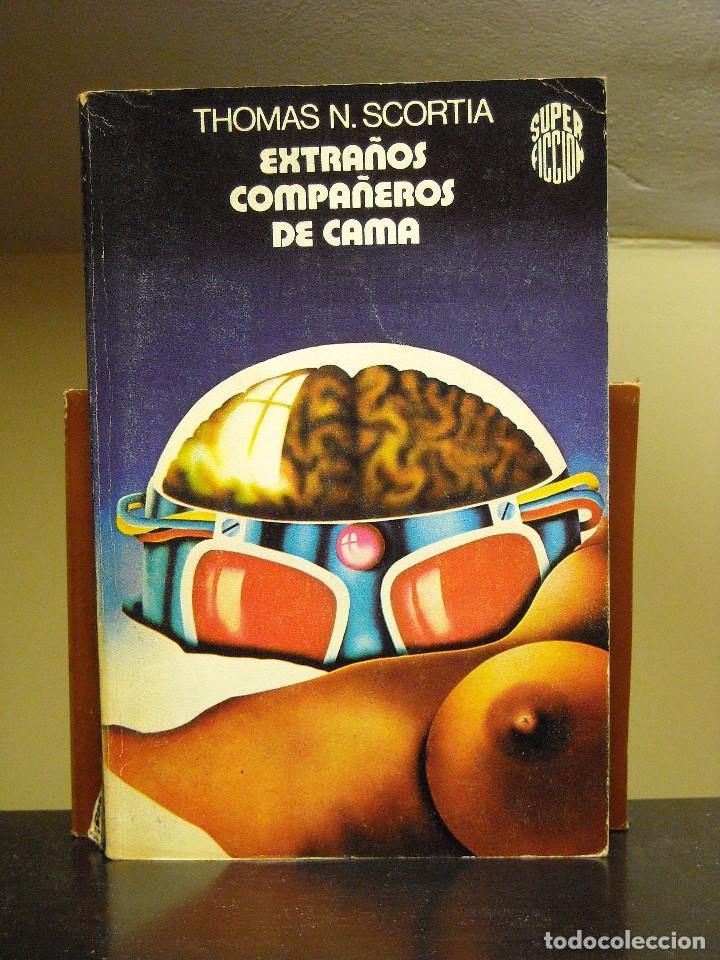 LIBRO - EXTRAÑOS COMPAÑEROS DE CAMA - THOMAS N. SCORTIA - MARTINEZ ROCA SUPER FICCION 1979 (Libros de Segunda Mano (posteriores a 1936) - Literatura - Narrativa - Ciencia Ficción y Fantasía)
